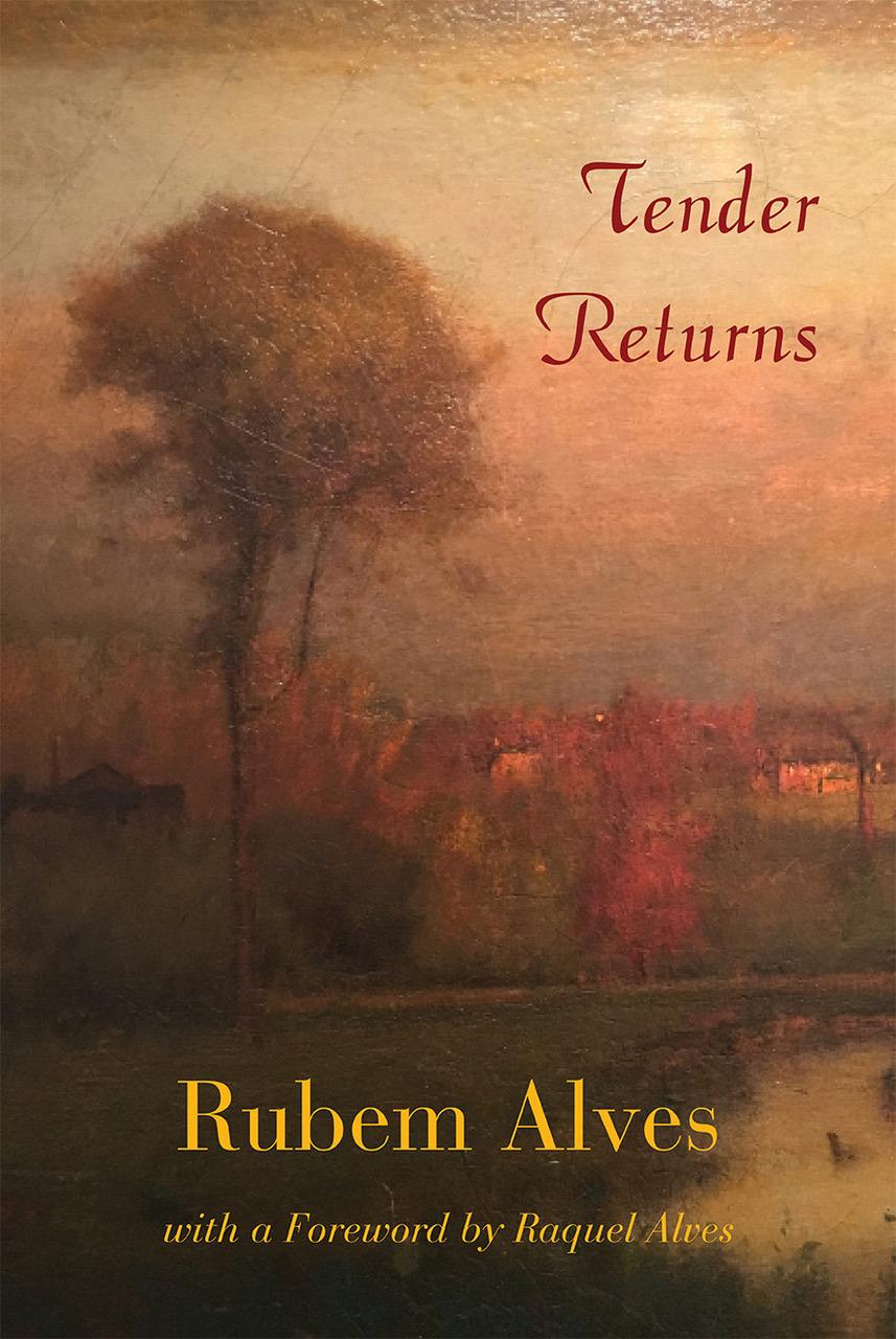 Tender Returns by Rubem Alves