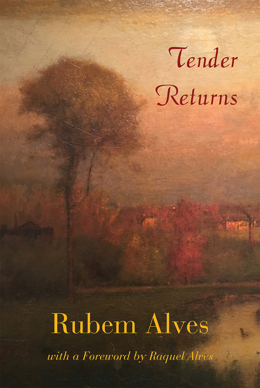 Tender Returns by Rubem Alves